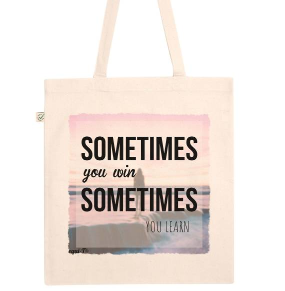 Tote Bag Sometimes you win, sometimes you learn - Natural - Coton bio & Fair