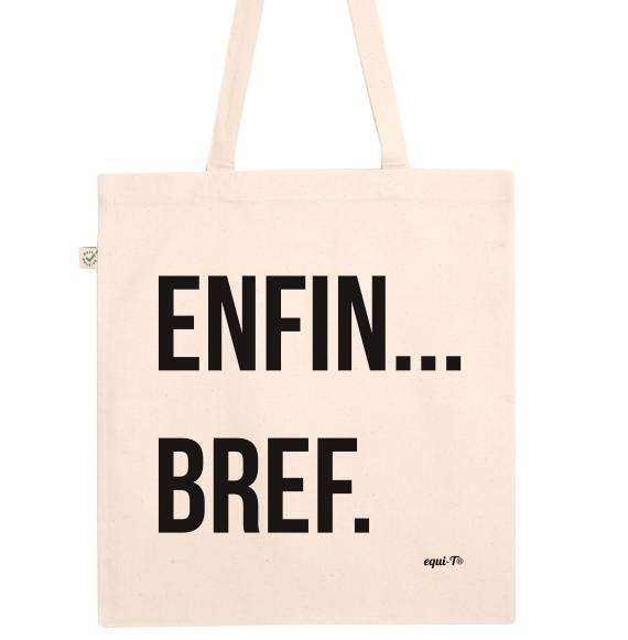 Tote Bag original Enfin... bref - coton biologique