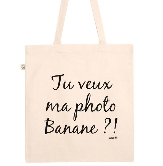 Totebag Tu veux ma photo banane ?!