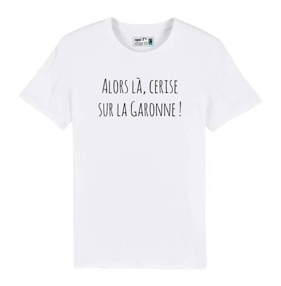 T-shirt homme Faux proverbes - Alors là, cerise sur la Garonne !