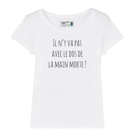 T-shirt femme Faux proverbes - Il n'y va pas avec le dos de la main morte