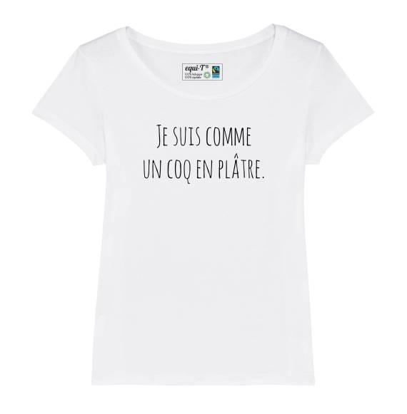 T-shirt femme original Je suis comme un coq en plâtre