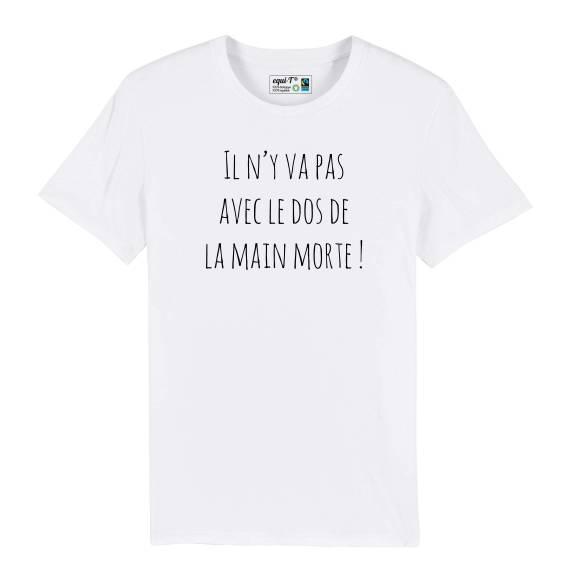 T-shirt homme original Il n'y va pas avec le dos de la main morte