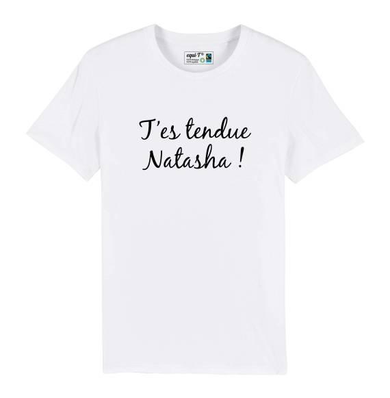 T-shirt homme Dikkenek François Damiens - T'es tendue Natasha !