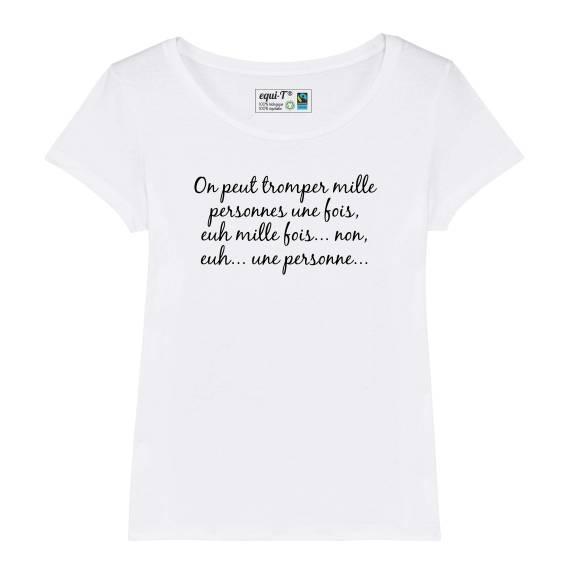 T-shirt femme La cité de la peur - On peut tromper mille personnes...