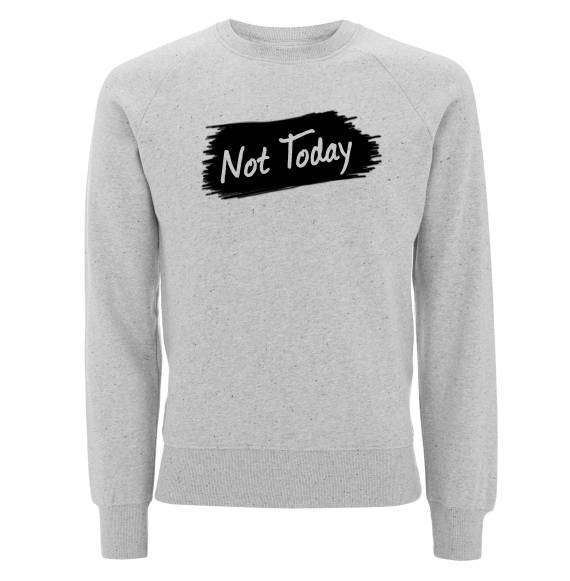 Sweat Not Today - Game of thrones